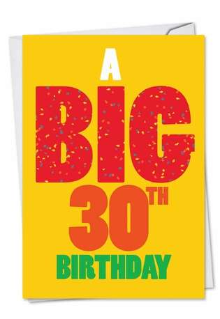 Hysterical Birthday Paper Greeting Card from NobleWorksCards.com - Big 30 Birthday