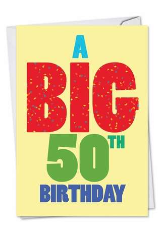 Hysterical Birthday Printed Greeting Card from NobleWorksCards.com - Big 50 Birthday
