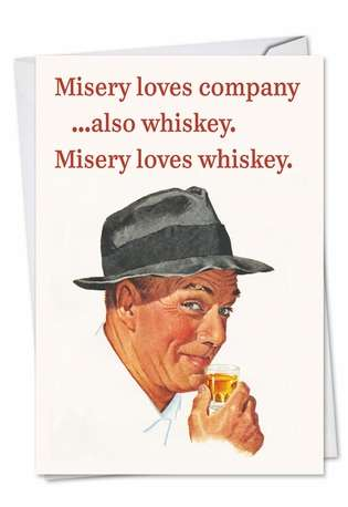 Hysterical Birthday Printed Card by Ephemera from NobleWorksCards.com - Misery Loves Company
