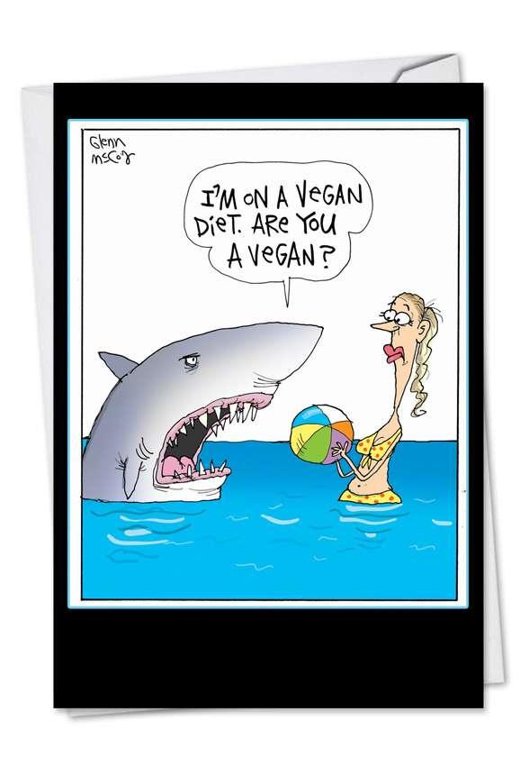 Hilarious Birthday Printed Card by Glenn McCoy from NobleWorksCards.com - Vegan Shark