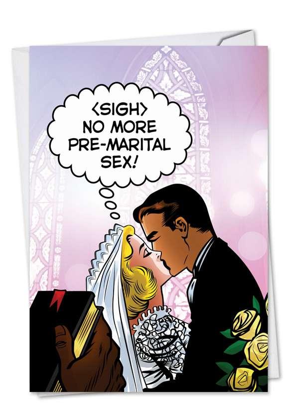Hilarious Bachelorette Paper Card by John Lustig from NobleWorksCards.com - Pre-Marital Sex