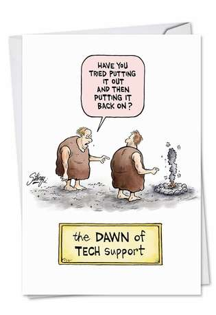 Hysterical Birthday Printed Card by Tony Lopes from NobleWorksCards.com - Dawn Of Tech Support