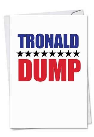 Funny Birthday Paper Greeting Card from NobleWorksCards.com - Tronald Dump