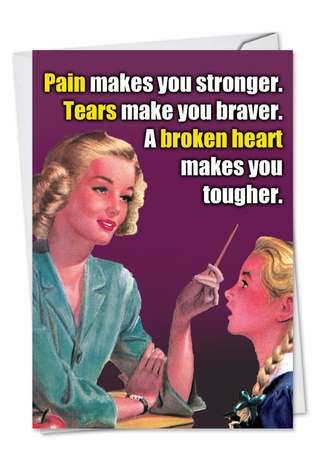 Hysterical Birthday Paper Card from NobleWorksCards.com - Pain Makes You Stronger