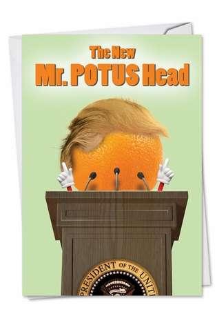 Humorous Birthday Greeting Card from NobleWorksCards.com - Mr. Potus Head Trump