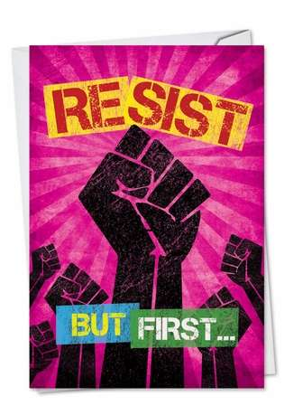Funny Birthday Paper Greeting Card from NobleWorksCards.com - Resist