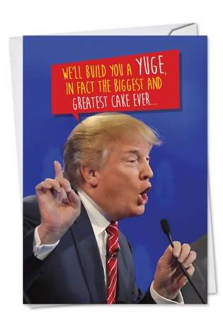 Trump Build A Yuge Cake Birthday Greeting Card By Nobleworks