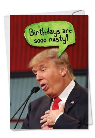 Humorous Birthday Greeting Card from NobleWorksCards.com - Trump Nasty Birthdays