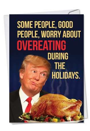 Funny Happy Holidays Printed Greeting Card from NobleWorksCards.com - Trump Overeating