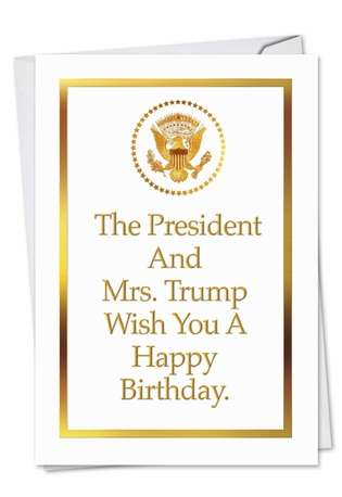 Humorous Birthday Printed Greeting Card from NobleWorksCards.com - Happy Birthday From The Trumps