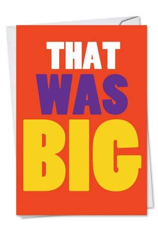 Funny Congratulations Printed Greeting Card from NobleWorksCards.com - That Was Big