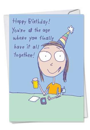 Have It Together: Funny Birthday Printed Card