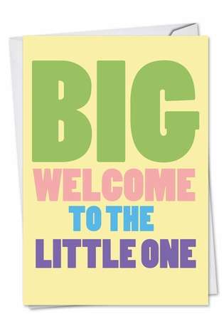 Funny Baby Printed Card from NobleWorksCards.com - Big Welcome