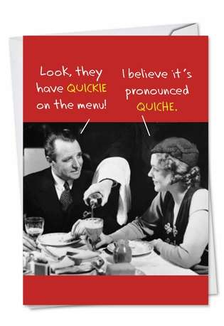 Hilarious Birthday Printed Card from NobleWorksCards.com - Quickie Quiche