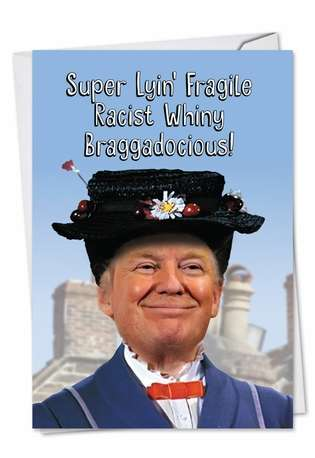 Hysterical Birthday Paper Greeting Card from NobleWorksCards.com - Trump Poppins
