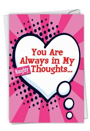 Funny Valentine's Day Printed Card from NobleWorksCards.com - Naughty Thoughts