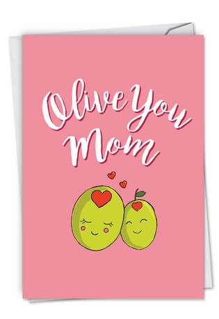 Hilarious Mother's Day Printed Greeting Card from NobleWorksCards.com - Olive You Mom