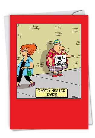Hilarious Father's Day Paper Greeting Card by Bill Whitehead from NobleWorksCards.com - Empty Nester Dads