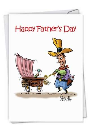 Hysterical Father's Day Printed Greeting Card by Mike Shiell from NobleWorksCards.com - L'il Buckaroo