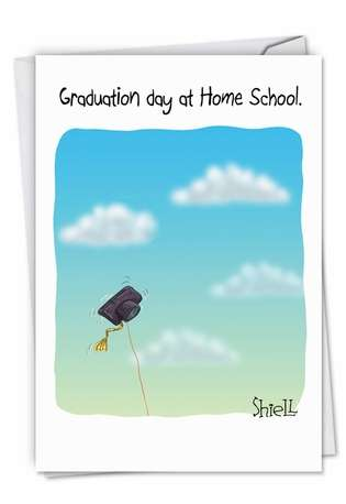 Funny Graduation Greeting Card by Mike Shiell from NobleWorksCards.com - Home School