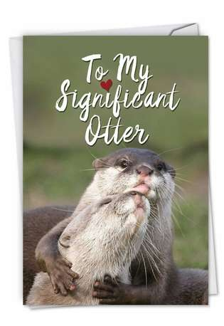 Hilarious Valentine's Day Printed Card from NobleWorksCards.com - Significant Otters
