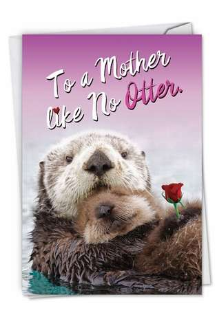 Hysterical Mother's Day Printed Greeting Card from NobleWorksCards.com - Little Otters