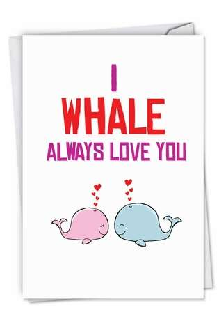 Creative Birthday Printed Greeting Card from NobleWorksCards.com - Whale Love