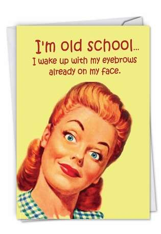 Hysterical Birthday Paper Greeting Card from NobleWorksCards.com - Old-School Eyebrows