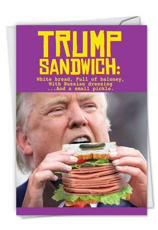 Hysterical Birthday Printed Card from NobleWorksCards.com - Trump Sandwich