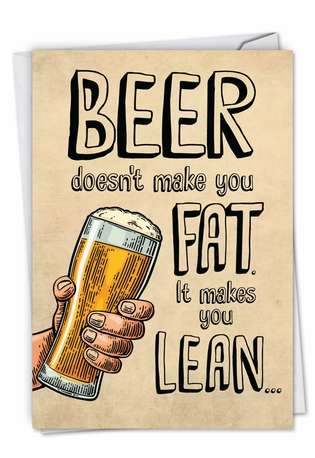 Humorous Birthday Printed Greeting Card from NobleWorksCards.com - Beer Makes You Lean