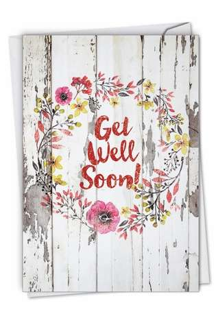 Creative Get Well Printed Greeting Card By NobleWorks Inc From NobleWorksCards.com - Blooming Driftwood