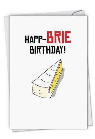 Creative Birthday Printed Greeting Card By NobleWorks Inc From NobleWorksCards.com - Birthday Puns-Brie
