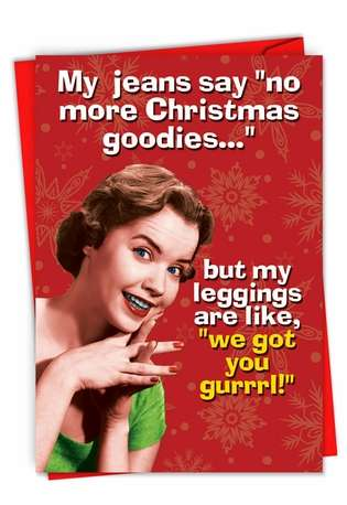 No More Goodies: Hysterical Merry Christmas Printed Card
