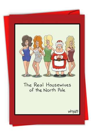 Funny Merry Christmas Card By Tim Whyatt From NobleWorksCards.com - Real Housewives of North Pole