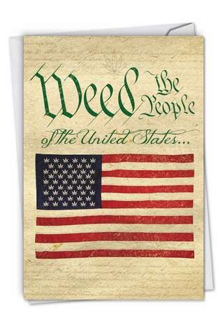 Hilarious Birthday Printed Greeting Card From NobleWorksCards.com - Weed The People
