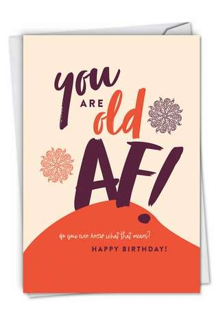 Humorous Birthday Paper Card By Offensive+Delightful From NobleWorksCards.com - Old AF