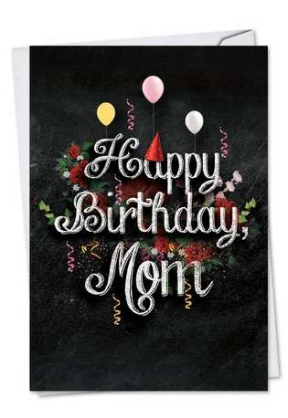 Creative Birthday Mother Paper Card from NobleWorksCards.com - Chalk and Roses