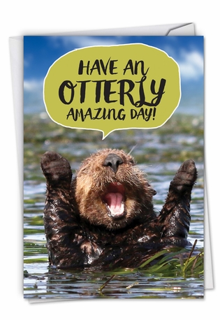 Hilarious Birthday Printed Greeting Card From NobleWorksCards.com - Otterly Awesome