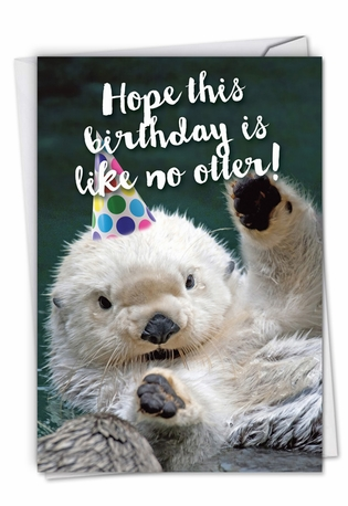 Hysterical Birthday Greeting Card From NobleWorksCards.com - Otterly Awesome