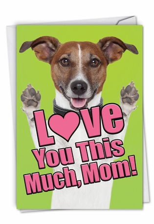 Dog Love You This Much: Stylish Mother's Day Card