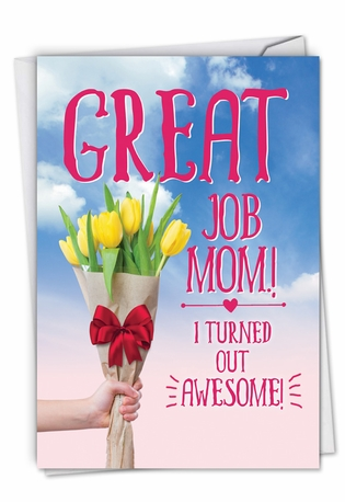 Humorous Mother's Day Paper Greeting Card From NobleWorksCards.com - Great Job Mom