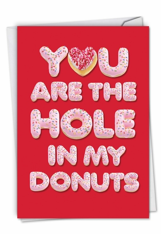 Hysterical Valentine's Day Greeting Card From NobleWorksCards.com - Hole In My Donuts