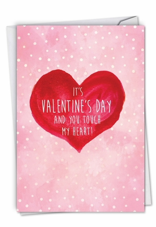 Humorous Valentine's Day Paper Card By D. T. Walsh From NobleWorksCards.com - Touch My Heart