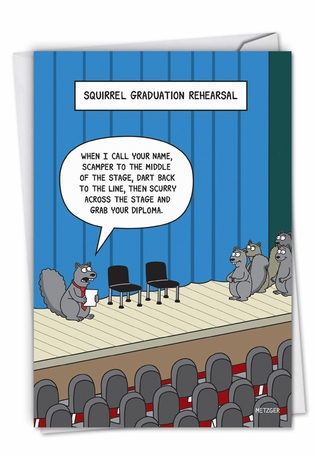 Humorous Graduation Paper Greeting Card By Scott Metzger From NobleWorksCards.com - Squirrel Graduation Rehearsal