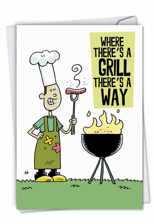 Funny Father's Day Card By Scott Nickel From NobleWorksCards.com - Where There's A Grill