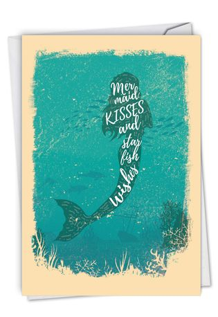Creative Birthday Printed Card From NobleWorksCards.com - Mermaid Quotes - Kisses