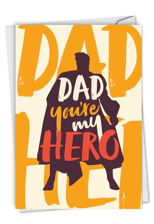 My Hero: Hysterical Father's Day Printed Greeting Card