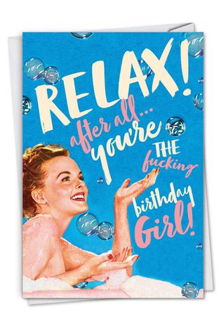 Funny Birthday Paper Greeting Card By Offensive+Delightful From NobleWorksCards.com - Relax Birthday Girl