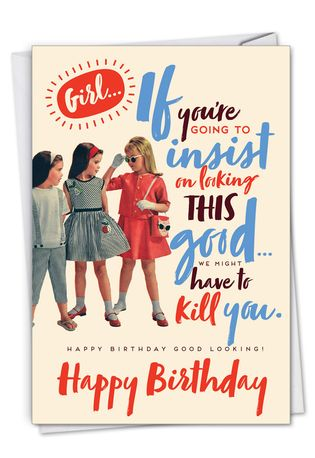 Hysterical Birthday Greeting Card By Offensive+Delightful From NobleWorksCards.com - Good Looking