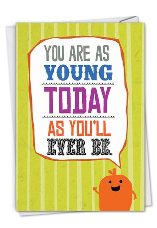 Humorous Birthday Paper Card From NobleWorksCards.com - As Young Today